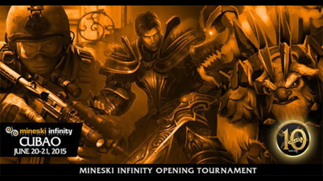 Mineski Infinity Opening Tournament - Cubao [Finished]